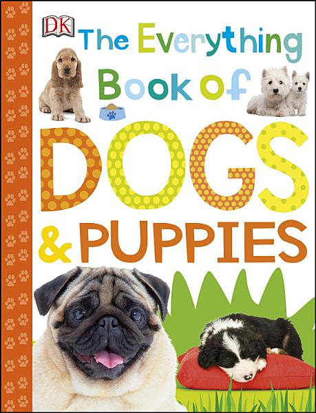 Download The Everything Book of Dogs and Puppies Book