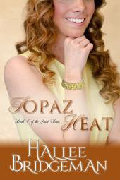 Topaz Heat (Christian Romance): Jewel Series Volume 4