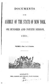 Documents of the Assembly of the State of New York: Volume 1, Issues 1-11; Volume 104, Issue 1