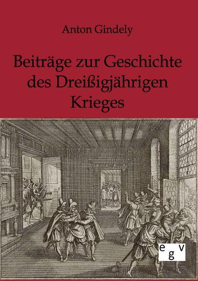 Beitr  ge zur Geschichte des Drei  igj  hrigen Krieges PDF