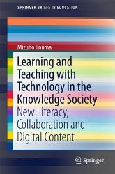 Learning and Teaching with Technology in the Knowledge Society PDF