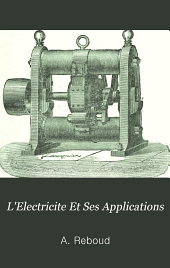 L'Electricite Et Ses Applications: Volume2