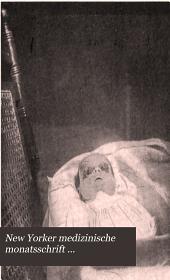 New Yorker medizinische monatsschrift ...: Bd. 1-26, nr. 6. Jan. 1889-Okt. 1916, Volume 14