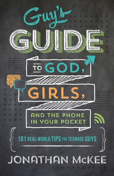 Download The Guy s Guide to God  Girls  and the Phone in Your Pocket Book