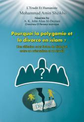Pourquoi la Polygamie et le Divorce en Islam?: Une réflexion sous forme de dialogue entre un orientaliste et un érudit