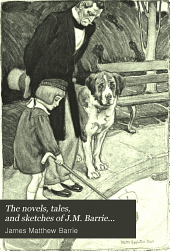 The Novels, Tales and Sketches of J. M. Barrie ...