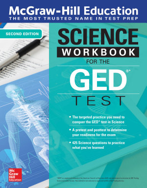McGraw Hill Education Science Workbook for the GED Test  Second Edition