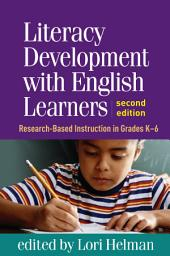 Literacy Development with English Learners, Second Edition: Research-Based Instruction in Grades K-6, Edition 2
