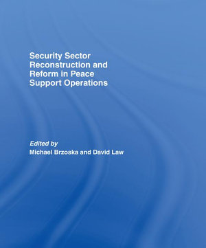 Security Sector Reconstruction and Reform in Peace Support Operations PDF