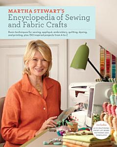 Martha Stewart s Encyclopedia of Sewing and Fabric Crafts Book