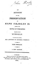 An Account of the Preservation of King Charles II After the Battle of Worcester