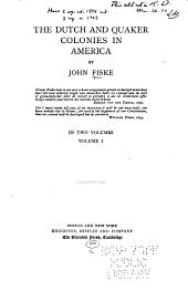 The Dutch and Quaker Colonies in America: Volume 1