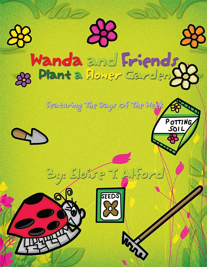 Wanda and Friends Plant a Flower Garden