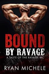 Bound by Ravage (A Taste of the Ravage MC)
