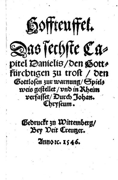 Hoffteuffel  Das sechste Capitel Danielis  den Gottf  rchtigen zu trost  den Gottlosen zur warnung  Spielweis gestellet  und in Rheim verfasset