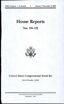 United States Congressional Serial Set  Serial No  14849  House Reports Nos  106 122 PDF