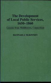 The Development of Local Public Services, 1650-1860: Lessons from Middletown, Connecticut