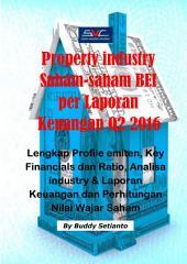 Industri Property Saham-saham BEI per Laporan Keuangan Q2 2016: Lengkap Profile emiten, Key Financials dan Ratio, Analisa industry & Laporan Keuangan dan Perhitungan Nilai Wajar Saham