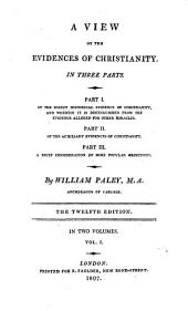 A View of the Evidences of Christianity: In Three Parts, Volume 1