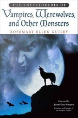 The Encyclopedia of Vampires  Werewolves  and Other Monsters