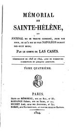 Mémorial de Sainte-Hélène: ou, Journal où se trouve consigné, jour par jour, ce qu'a dit et fait Napoléon durant dix-huit mois, Volume4
