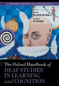The Oxford Handbook of Deaf Studies in Learning and Cognition PDF