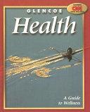 Glencoe Health  A Guide to Wellness Student Edition PDF
