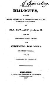 Village dialogues, between Farmer Littleworth, Thomas Newman, Rev. Mr. Lovegood, and others: Volume 3