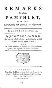 Remarks on a Late Pamphlet, Entitled, Christianity Not Founded on Argument: In a Letter to a Friend