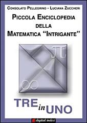Tre in uno: Piccola Enciclopedia della Matematica Intrigante