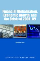 Financial Globalization, Economic Growth, and the Crisis of 2007-2009