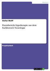 Praxisbericht Ergotherapie aus dem Fachbereich Neurologie