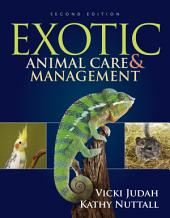 Exotic Animal Care and Management: Edition 2