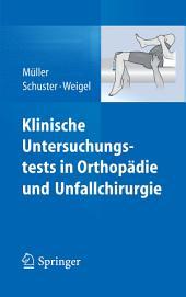 Klinische Untersuchungstests in Orthopädie und Unfallchirurgie