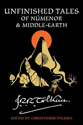 Unfinished Tales of Numenor and Middle earth