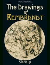 The Drawings of Rembrandt: Close Up