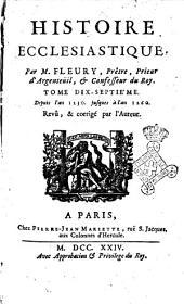 Histoire ecclesiastique, par m. Fleury, prêtre, prieur d'Argenteuil, et confesseur du roi. Tome premier [-vingtiéme]: Depuis l'an 1230. jusques à l'an 1260. Revû, & corrigé par l'auteur, Volume17