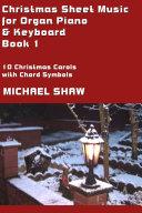 Piano: Christmas Sheet Music For Organ Piano & Keyboard Book 1
