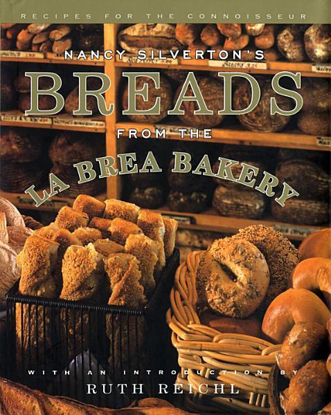 Download Nancy Silverton s Breads from the La Brea Bakery Book