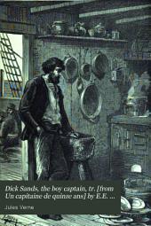 Dick Sands, the boy captain, tr. [from Un capitaine de quinze ans] by E.E. Frewer