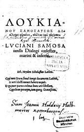 Lukianu Samosateōs Dialogoi uranioi, enalioi kai nekrikoi: Lvciani Samosatensis Dialogi coelestes, marini & inferni