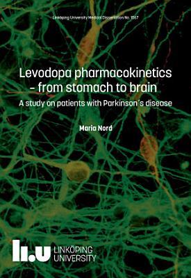 Levodopa pharmacokinetics -from stomach to brain