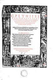 Naturae historiarum libri XXXVII e castigationibus Hermolai Barbari, quam emendatissime editi. Additus est index Joannis Camertis