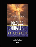 Prayer Evangelism: How to Change the Spiritual Climate Over Your Home, Neighborhood and City (Large Print 16pt)