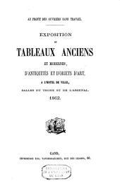 Exposition de tableaux anciens et modernes d'antiquités et d'objets d'art, à l'hôtel de ville, salles du trone et de l'arsenal, 1862