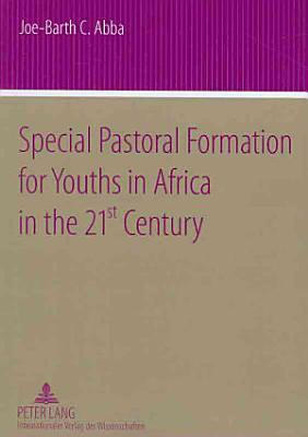 Special Pastoral Formation for Youths in Africa in the 21st Century