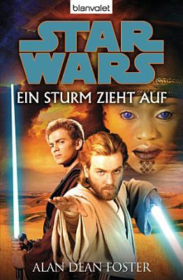 Star Wars  Ein Sturm zieht auf  Roman PDF