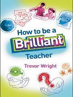 How to be a Brilliant Teacher