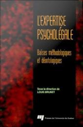 L' Expertise Psycholégale: Balises Méthodologiques et Déontologiques