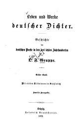 Leben und Werke deutscher Dichter: Geschichte d. dt. Poesie in d. letzten Jahrh, Band 1